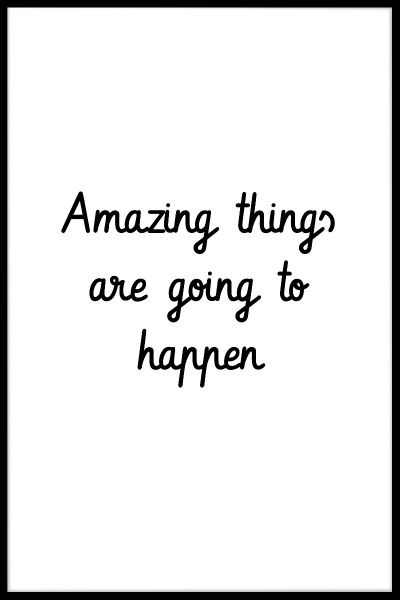 Amazing Things Are Going to Happen Poster