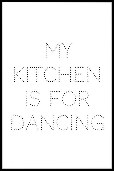 My Kitchen Is For Dancing Poster