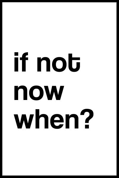 If Not Now When? Poster