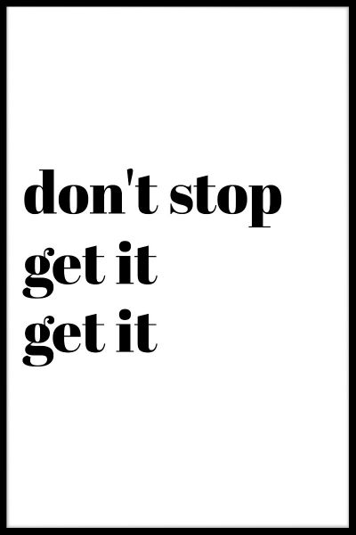 Don't Stop Get It Poster