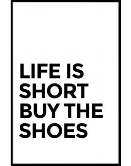 Life Is Short Buy The Shoes Poster