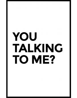 You Talkin' To Me Poster