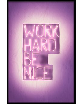 Work Hard Be Nice Poster