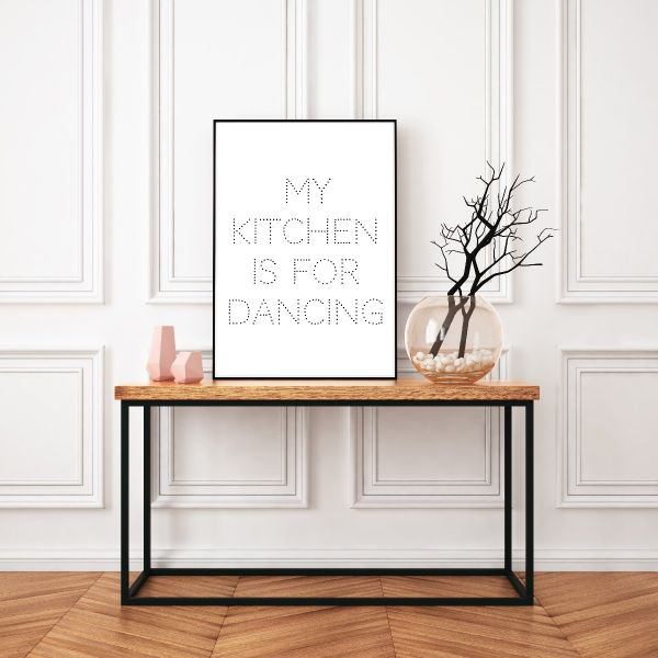 My Kitchen Is For Dancing Tavla