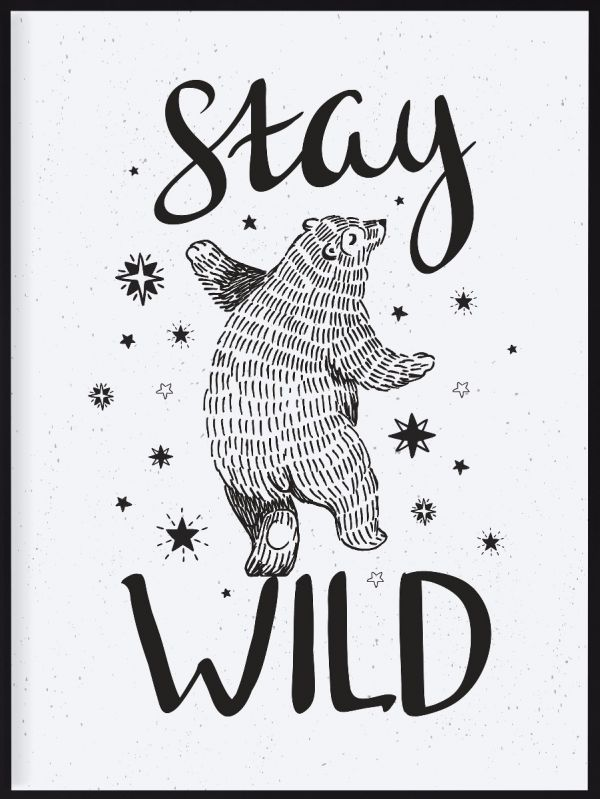 Stay Wild Bear Poster