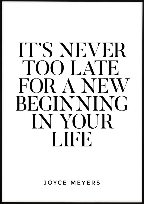It's Never Too Late For A New Beginning Poster